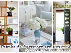 Detalles que debes agregar a la decoración de tu hogar para darle un plus